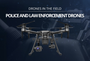 Police and Law Enforcement Drones [Infographic]