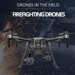 Firefighting Drones In The Field [Infographic]